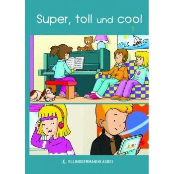 SUPER, TOLL UND COOL 1