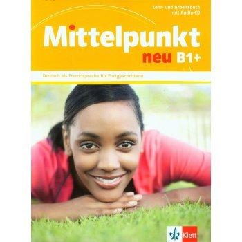 MITTELPUNKT B1+ NEU LEHR- UND ARBEITSBUCH MIT AUDI